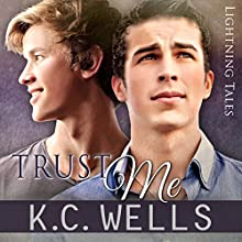 Trust Me: Lightning Tales, Book 2 Audiobook by K.C. Wells Narrated by  Robbie D