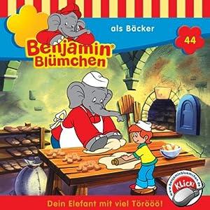 Benjamin als Bäcker (Benjamin Blümchen 44) Hörspiel