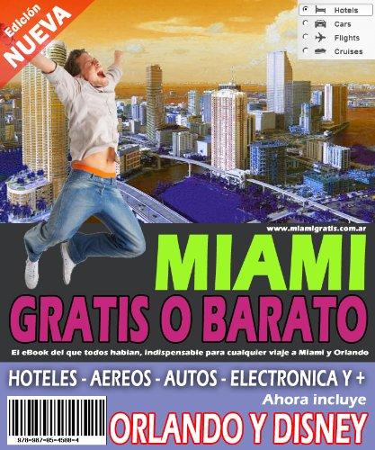 Miami Gratis o Barato 2011 Recargado (Spanish Edition)