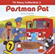 """Postman Pat: Postman Pat Story Collection: Television Stories Volume 3: """"Postman Pat Flollows a Trail"""", """"Postman Pat Has the Best Village"""" AND """"Postman Pat and the Hole in the Road"""" v. 3"""