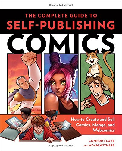 The Complete Guide to Self-Publishing Comics ISBN-13 9780804137805