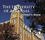 The University of Arkansas: Etched in Stone