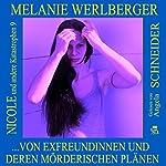 ...von Exfreundinnen und deren mörderischen Plänen (Nicole und andere Katastrophen 9) | Melanie Werlberger