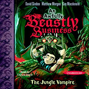 The Jungle Vampire: An Awfully Beastly Business | [David Sinden, Matthew Morgan, Guy Macdonald]