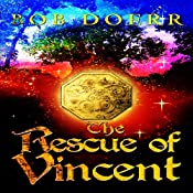 The Rescue of Vincent: The Enchanted Coin, Book 2 | Bob Doerr