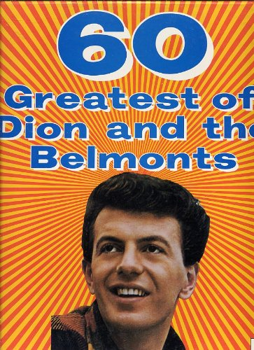 DION - 60 Greatest Of Dion And The Belmonts - Zortam Music