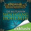 Die Blutgräfin (Die Chronik der Unsterblichen 6) Hörbuch von Wolfgang Hohlbein Gesprochen von: Dietmar Wunder