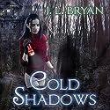 Cold Shadows: Ellie Jordan, Ghost Trapper Series #2 Audiobook by J. L. Bryan Narrated by Carla Mercer-Meyer