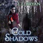 Cold Shadows: Ellie Jordan, Ghost Trapper Series #2 | J. L. Bryan