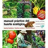 Manual practico del huerto ecologico (2ª ed.) (Guias Fertilidad De Tierra)