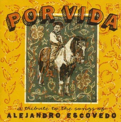 POR VIDA - A TRIBUTE TO THE SONGS OF ALEJANDRO ESCOVEDO