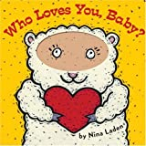 Who Loves You, Baby? (0811857247) by Laden, Nina