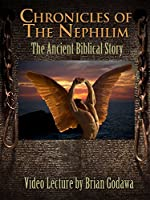 Chronicles of the Nephilim: The Ancient Biblical Story