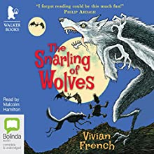 The Snarling of Wolves: Tales From the Five Kingdoms, Book 6 (       UNABRIDGED) by Vivian French Narrated by Malcolm Hamilton