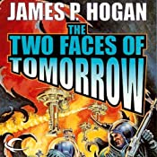 The Two Faces of Tomorrow | [James P. Hogan]