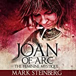 Joan of Arc: Femine Mystique | Mark Steinberg
