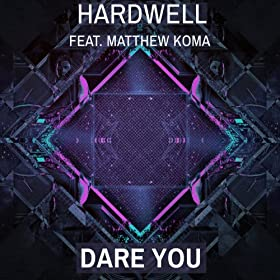Dare You (feat. Matthew Koma) [Extended Mix]