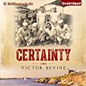 Certainty Audiobook by Victor Bevine Narrated by Victor Bevine