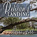Pelican's Landing Audiobook by Gerri Hill Narrated by Carly Robins