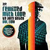 REMIXED WITH LOVE BY JOEY NEGRO VOL. 2