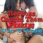 Her Boss Caught Them F--king | Vic Vitale