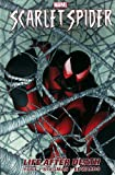 Christopher Yost Scarlet Spider - Vol. 1: Life After Death