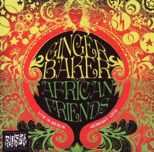 Live in Berlin: Germany 1978 by Ginger Baker & African Friends