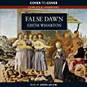 False Dawn (       UNABRIDGED) by Edith Wharton Narrated by Derek Jacobi