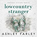 Lowcountry Stranger: A Novel Audiobook by Ashley Farley Narrated by Tanya Eby