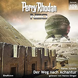 Der Weg nach Achantur (Perry Rhodan NEO 109) Hörbuch