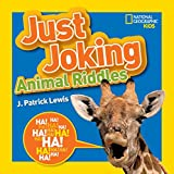 Just Joking Animal Riddles: Hilarious riddles, jokes, and more--all about animals!