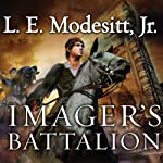 Imager's Battalion: Imager Portfolio, Book 6 (       UNABRIDGED) by L. E. Modesitt, Jr. Narrated by William Dufris