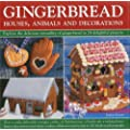 Gingerbread: Houses, Animals and Decorations