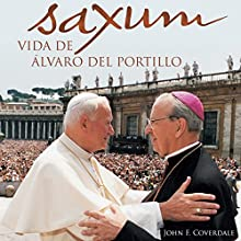 Saxum: vida de Álvaro del Portillo Audiobook by John F. Coverdale Narrated by Alfonso Sales