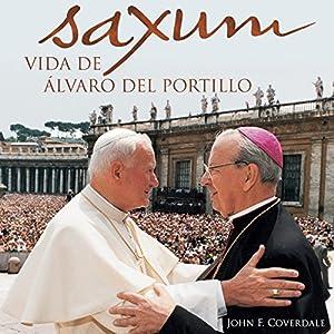 Saxum: vida de Álvaro del Portillo Audiobook
