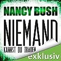 Niemand kannst du trauen (Rafferty 3) Hörbuch von Nancy Bush Gesprochen von: Vera Teltz