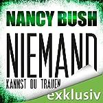 Niemand kannst du trauen (Rafferty 3)   Nancy Bush