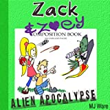 img - for Zack & Zoey's Alien Apocalypse - or Alien Busting Ninja Adventure: Z&Z, Book 1 book / textbook / text book