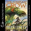 The Compleat Crow Hörbuch von Brian Lumley Gesprochen von: Simon Vance