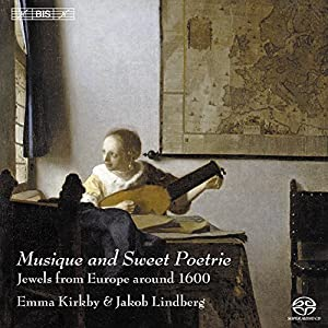 Kirkby, Emma: Musique and Sweet Poetrie - Jewels from Europe around 1600