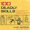 100 Deadly Skills: The SEAL Operative's Guide to Eluding Pursuers, Evading Capture, and Surviving Any Dangerous Situation (       UNABRIDGED) by Clint Emerson Narrated by Pete Simonelli