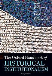 The Oxford Handbook of Historical Institutionalism (Oxford Handbooks)