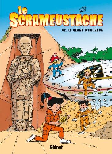 Le Scrameustache T42 : Le géant d'Imenoca