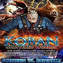 Shattered Worlds: Koban, Book 4 (       UNABRIDGED) by Stephen W Bennett Narrated by Eric Michael Summerer