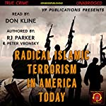 Radical Islamic Terrorism in America Today | RJ Parker,Peter Vronsky