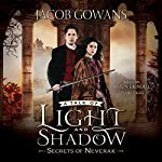 Secrets of Neverak: The Tale of Light and Shadow, Book 2 | Jacob Gowans