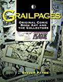 Grailpages: Original Comic Book Art And The Collectors (1605490156) by Steven Payne