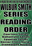 WILBUR SMITH: SERIES READING ORDER: A READ TO LIVE, LIVE TO READ CHECKLIST [COURTNEY SERIES, BALLANTYNE SERIES, EGYPTIAN SERIES, HECTOR CROSS SERIES]