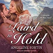 A Laird to Hold: A Laird for All Time Series, Book 5   [Angeline Fortin]