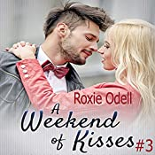 A Weekend of Kisses: Billionaire in Paris, Book 3 | Roxie Odell